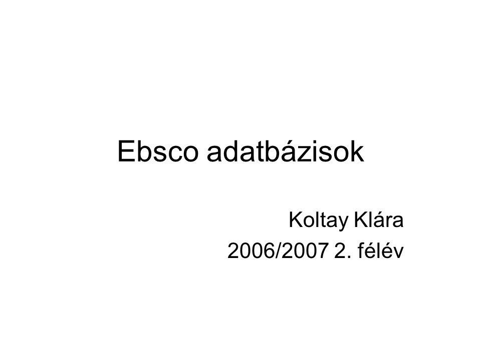 Ebsco adatbázisok Koltay Klára 2006/2007 2. félév