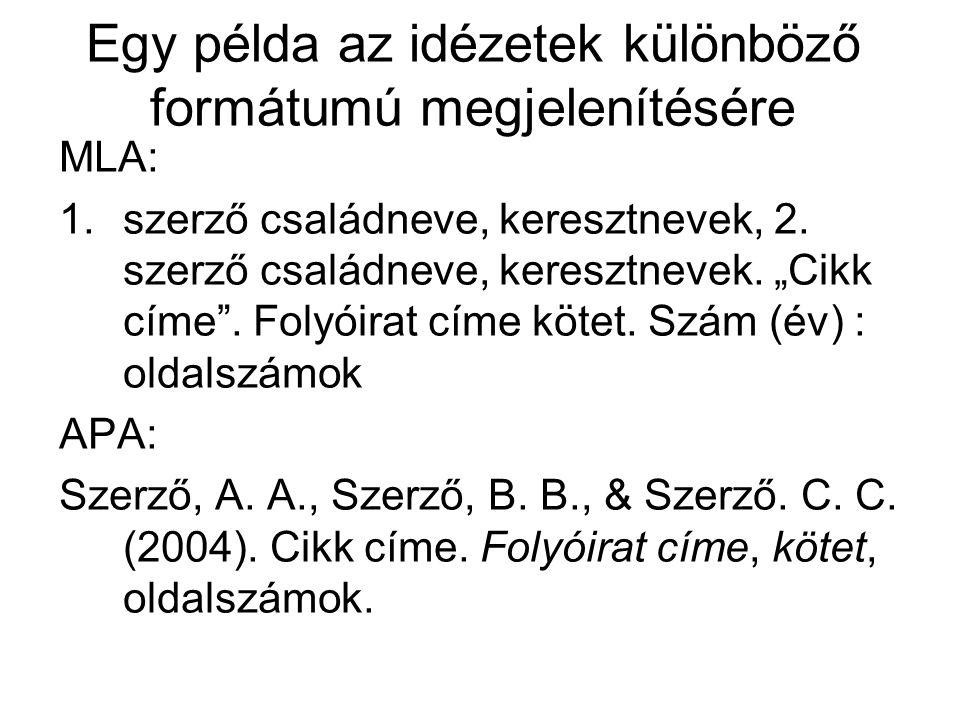 Egy példa az idézetek különböző formátumú megjelenítésére MLA: 1.szerző családneve, keresztnevek, 2.