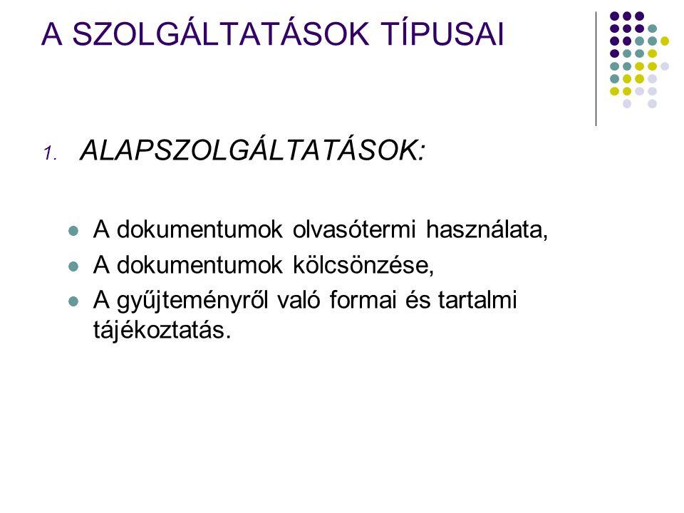 A SZOLGÁLTATÁSOK TÍPUSAI 1.