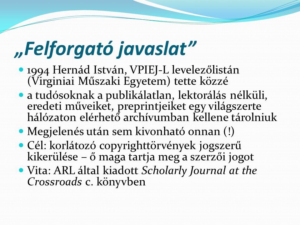 """""""Felforgató javaslat"""" 1994 Hernád István, VPIEJ-L levelezőlistán (Virginiai Műszaki Egyetem) tette közzé a tudósoknak a publikálatlan, lektorálás nélk"""