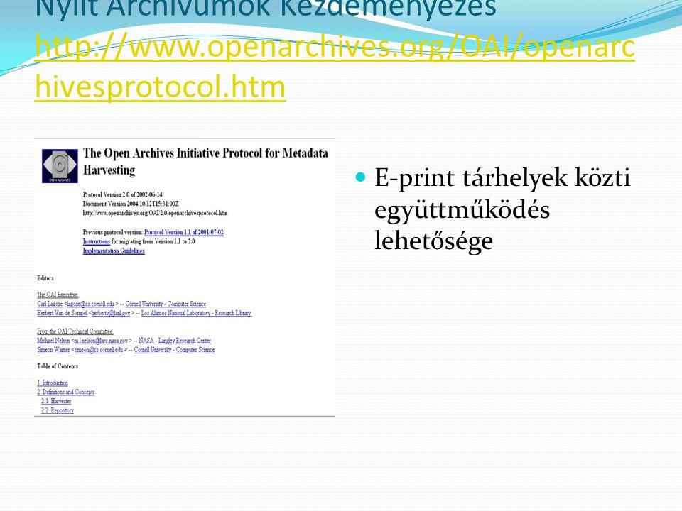 Nyílt Archívumok Kezdeményezés http://www.openarchives.org/OAI/openarc hivesprotocol.htm http://www.openarchives.org/OAI/openarc hivesprotocol.htm E-p