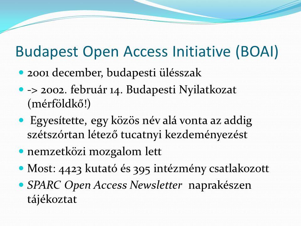 Budapest Open Access Initiative (BOAI) 2001 december, budapesti ülésszak -> 2002. február 14. Budapesti Nyilatkozat (mérföldkő!) Egyesítette, egy közö