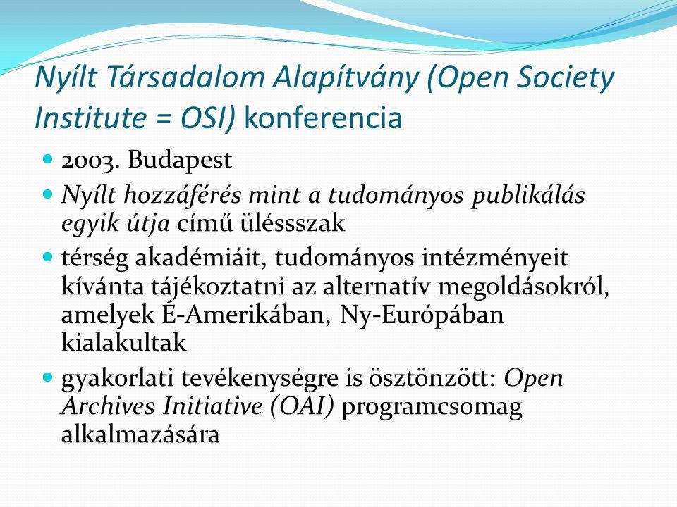 Nyílt Társadalom Alapítvány (Open Society Institute = OSI) konferencia 2003. Budapest Nyílt hozzáférés mint a tudományos publikálás egyik útja című ül