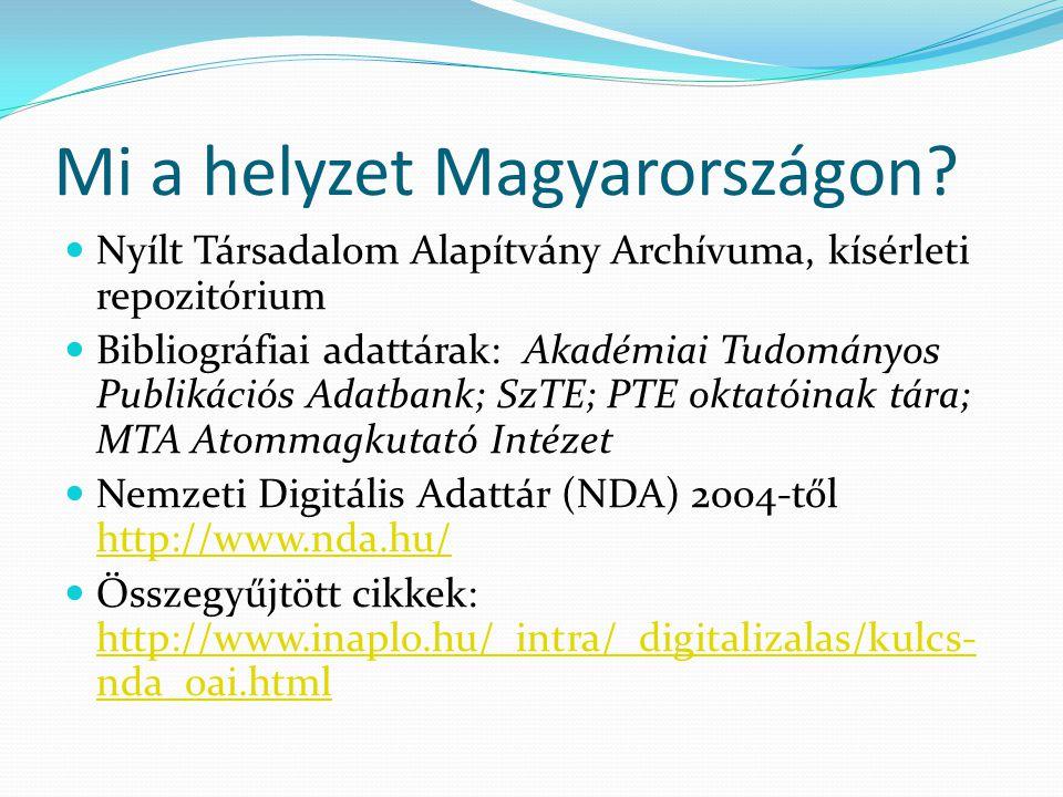 Mi a helyzet Magyarországon? Nyílt Társadalom Alapítvány Archívuma, kísérleti repozitórium Bibliográfiai adattárak: Akadémiai Tudományos Publikációs A