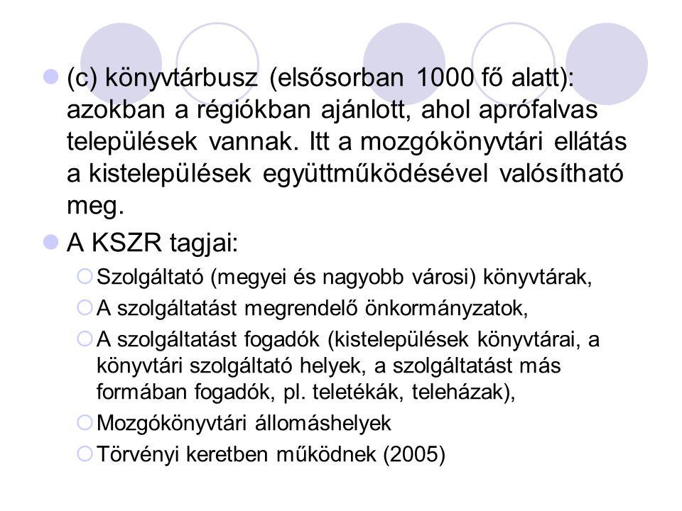 (c) könyvtárbusz (elsősorban 1000 fő alatt): azokban a régiókban ajánlott, ahol aprófalvas települések vannak.