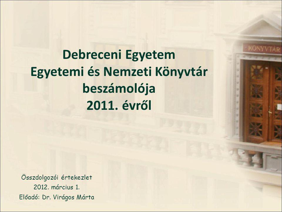 Debreceni Egyetem Egyetemi és Nemzeti Könyvtár beszámolója 2011.