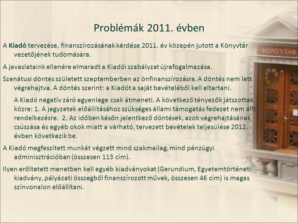 Problémák 2011. évben A Kiadó tervezése, finanszírozásának kérdése 2011.