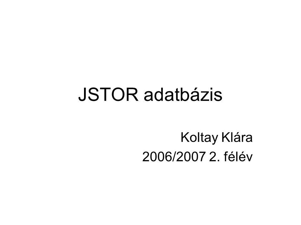 JSTOR adatbázis Koltay Klára 2006/2007 2. félév