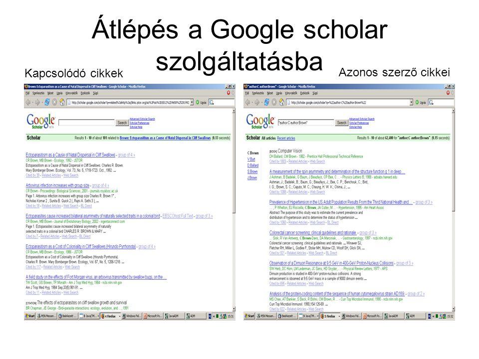 Átlépés a Google scholar szolgáltatásba Kapcsolódó cikkek Azonos szerző cikkei