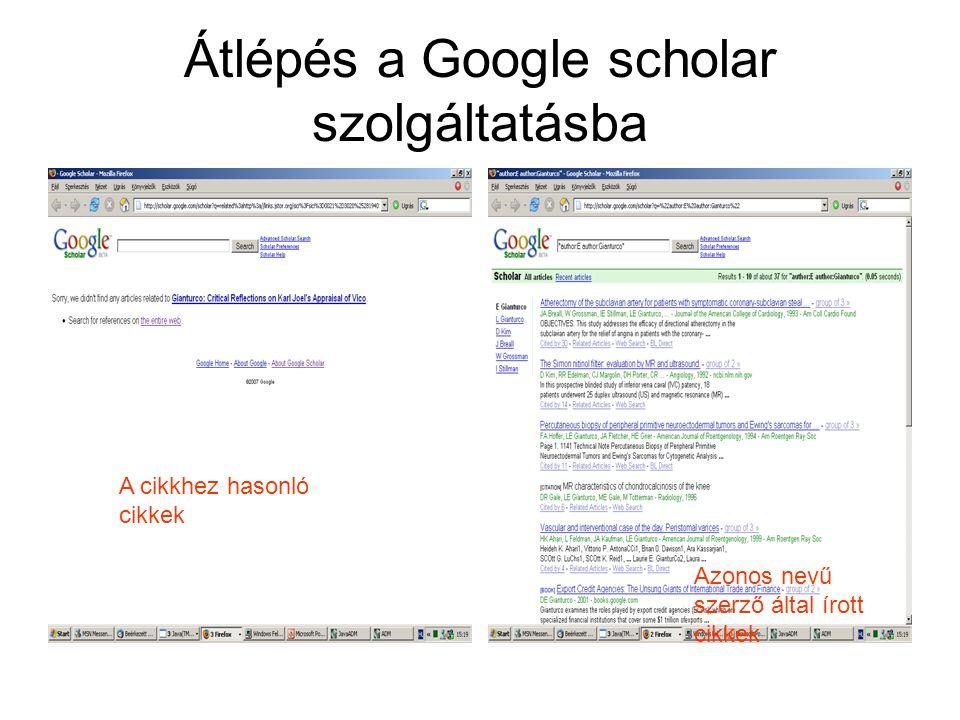 Átlépés a Google scholar szolgáltatásba A cikkhez hasonló cikkek Azonos nevű szerző által írott cikkek