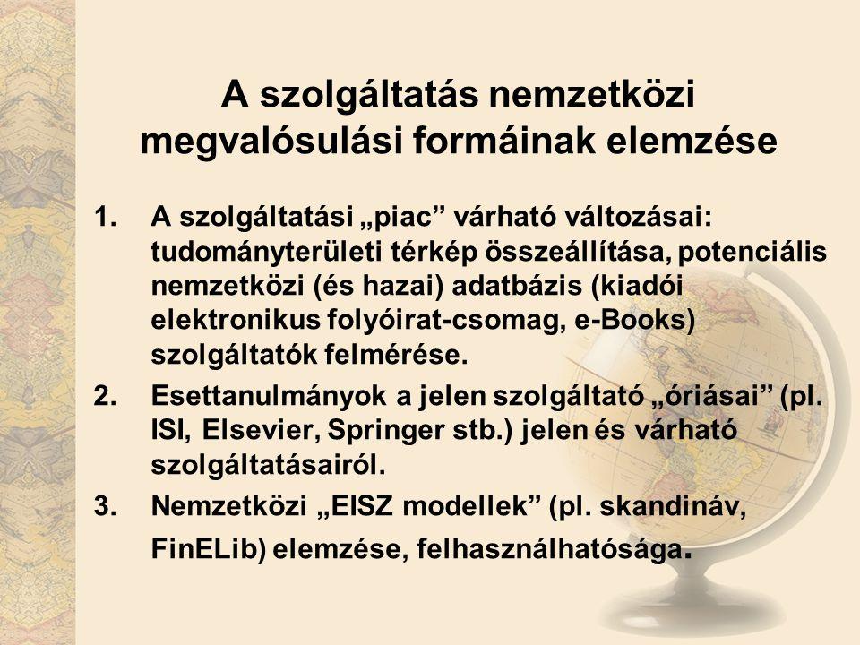 """A szolgáltatás nemzetközi megvalósulási formáinak elemzése 1.A szolgáltatási """"piac várható változásai: tudományterületi térkép összeállítása, potenciális nemzetközi (és hazai) adatbázis (kiadói elektronikus folyóirat-csomag, e-Books) szolgáltatók felmérése."""