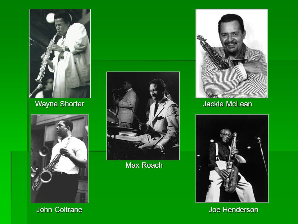 Wayne Shorter Jackie McLean John Coltrane Max Roach Joe Henderson