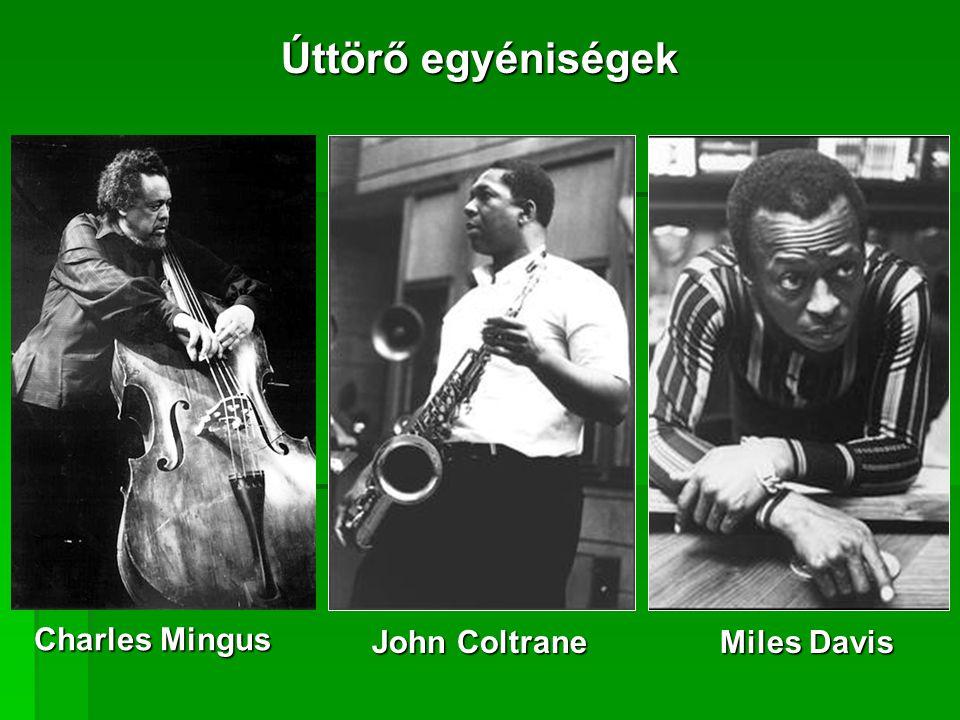 Charles Mingus Miles Davis John Coltrane Úttörő egyéniségek