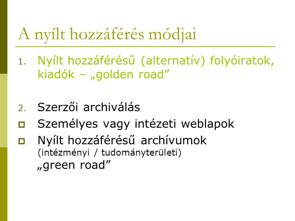 """A nyílt hozzáférés módjai 1. Nyílt hozzáférésű (alternatív) folyóiratok, kiadók – """"golden road 2."""