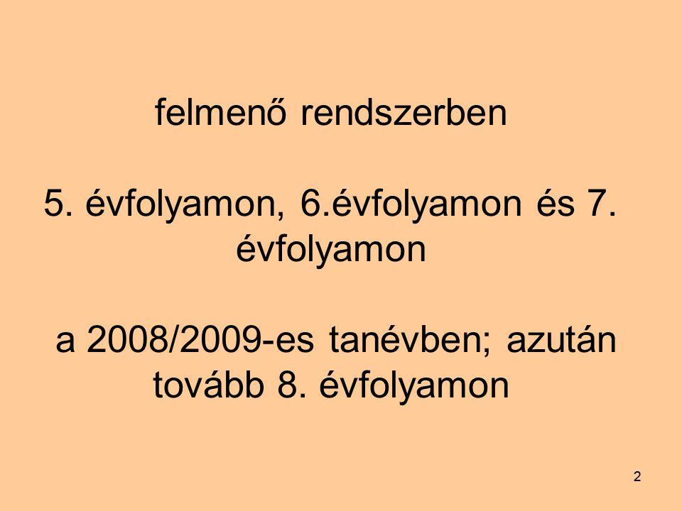 22 felmenő rendszerben 5.évfolyamon, 6.évfolyamon és 7.
