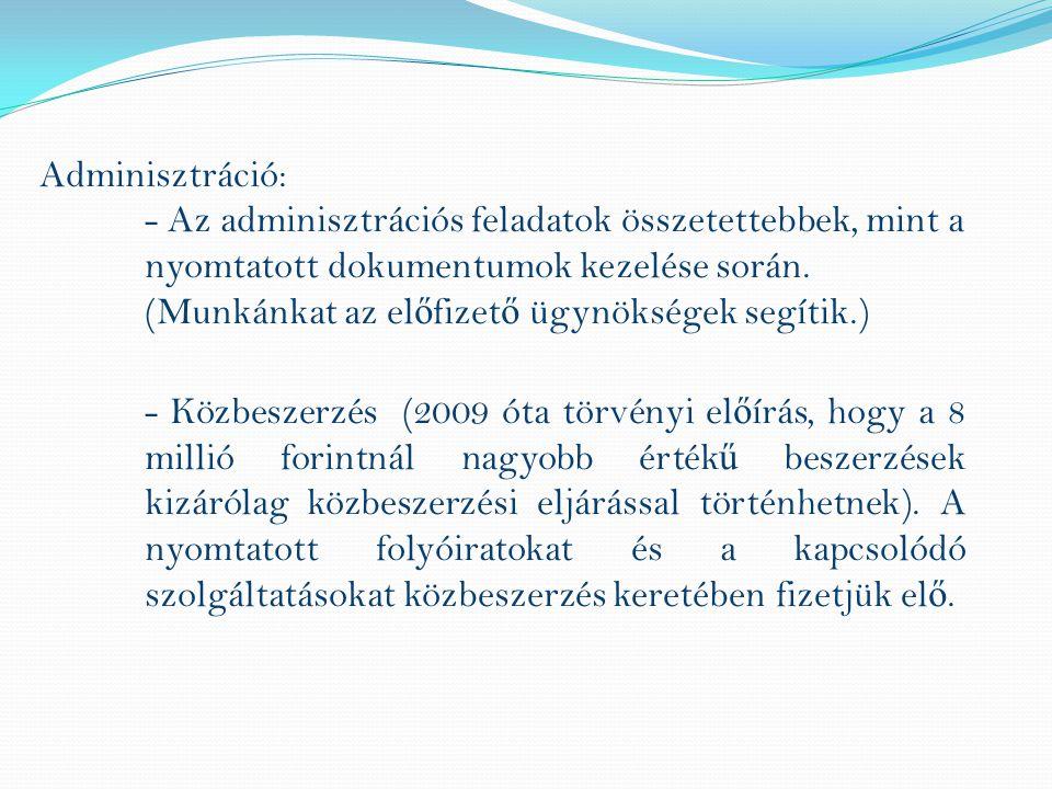 Adminisztráció: - Az adminisztrációs feladatok összetettebbek, mint a nyomtatott dokumentumok kezelése során.
