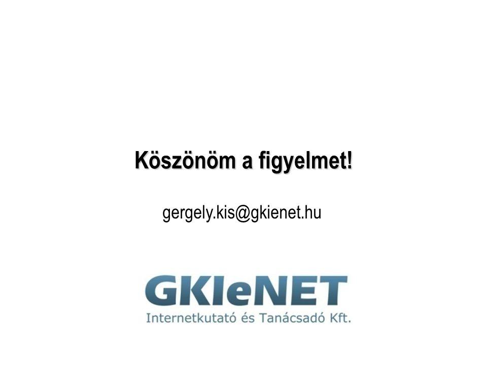 gergely.kis@gkienet.hu Köszönöm a figyelmet!