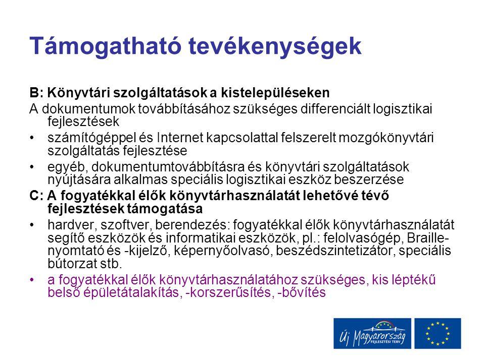 Támogatható tevékenységek B: Könyvtári szolgáltatások a kistelepüléseken A dokumentumok továbbításához szükséges differenciált logisztikai fejlesztése