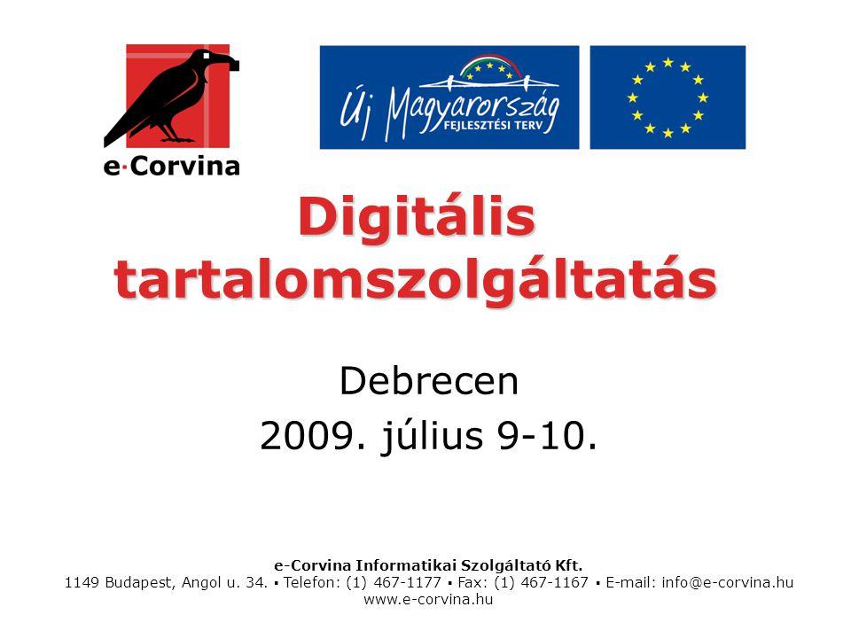 e-Corvina Informatikai Szolgáltató Kft. 1149 Budapest, Angol u. 34. ▪ Telefon: (1) 467-1177 ▪ Fax: (1) 467-1167 ▪ E-mail: info@e-corvina.hu www.e-corv
