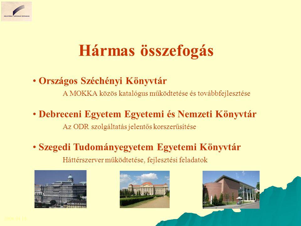 Hármas összefogás Országos Széchényi Könyvtár A MOKKA közös katalógus működtetése és továbbfejlesztése Debreceni Egyetem Egyetemi és Nemzeti Könyvtár
