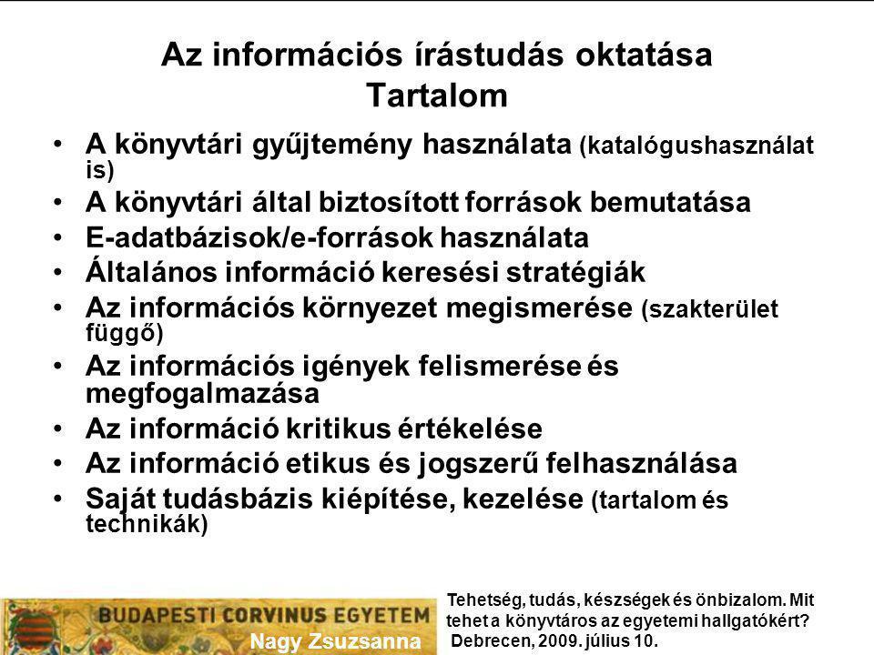 Az információs írástudás oktatása Tartalom A könyvtári gyűjtemény használata (katalógushasználat is) A könyvtári által biztosított források bemutatása