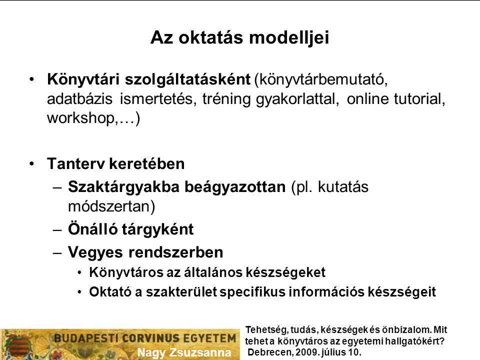 Az oktatás modelljei Könyvtári szolgáltatásként (könyvtárbemutató, adatbázis ismertetés, tréning gyakorlattal, online tutorial, workshop,…) Tanterv ke
