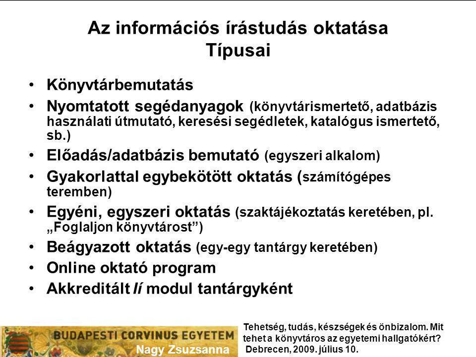 Az információs írástudás oktatása Típusai Könyvtárbemutatás Nyomtatott segédanyagok (könyvtárismertető, adatbázis használati útmutató, keresési segédl