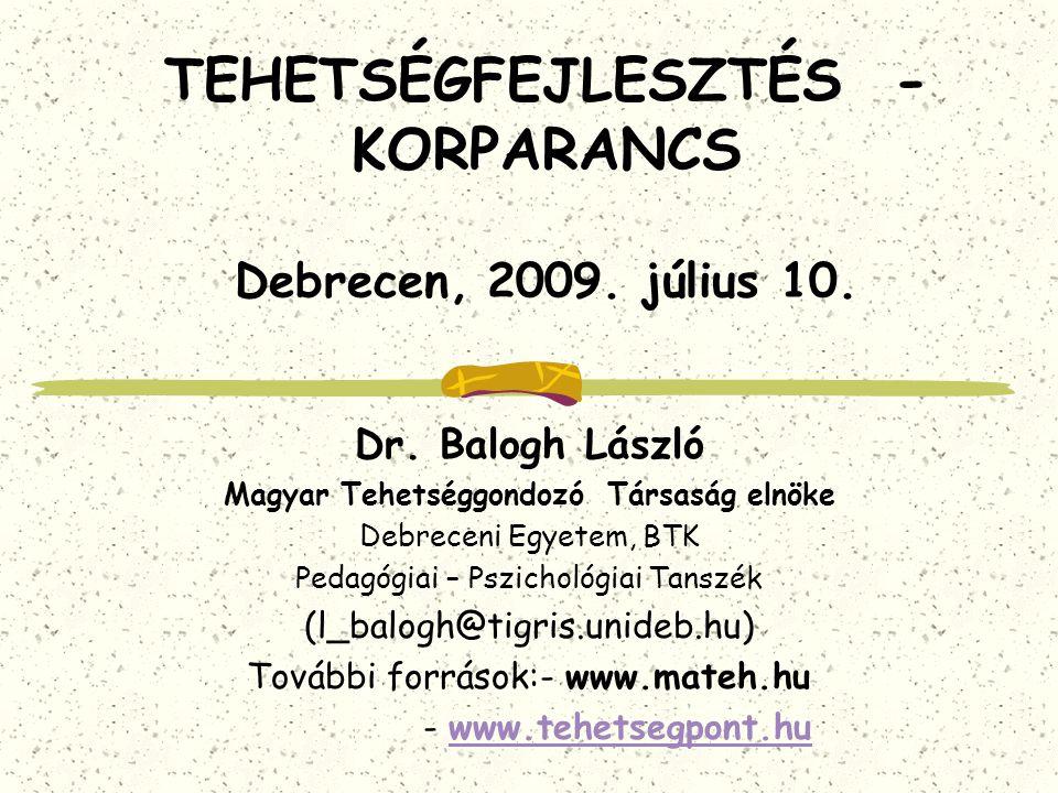 TEHETSÉGFEJLESZTÉS - KORPARANCS Debrecen, 2009.július 10.