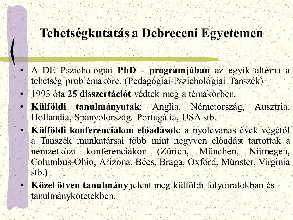 Tehetségkutatás a Debreceni Egyetemen A DE Pszichológiai PhD - programjában az egyik altéma a tehetség problémaköre.