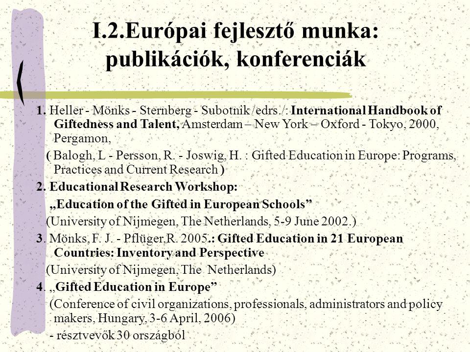 I.2.Európai fejlesztő munka: publikációk, konferenciák 1.