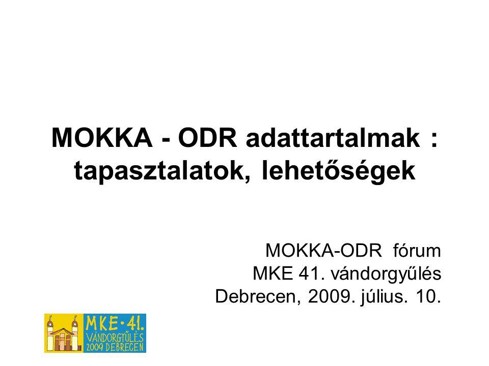 MOKKA - ODR adattartalmak : tapasztalatok, lehetőségek MOKKA-ODR fórum MKE 41.