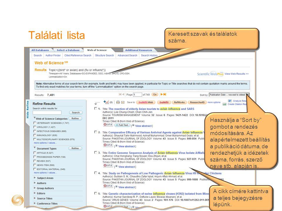 Találati lista Használja a Sort by gombot a rendezés módosítására.