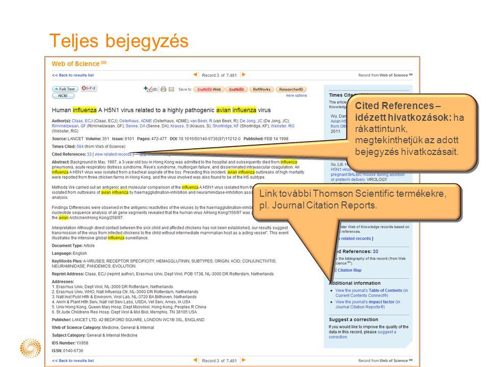 Teljes bejegyzés Cited References – idézett hivatkozások: ha rákattintunk, megtekinthetjük az adott bejegyzés hivatkozásait. Link további Thomson Scie