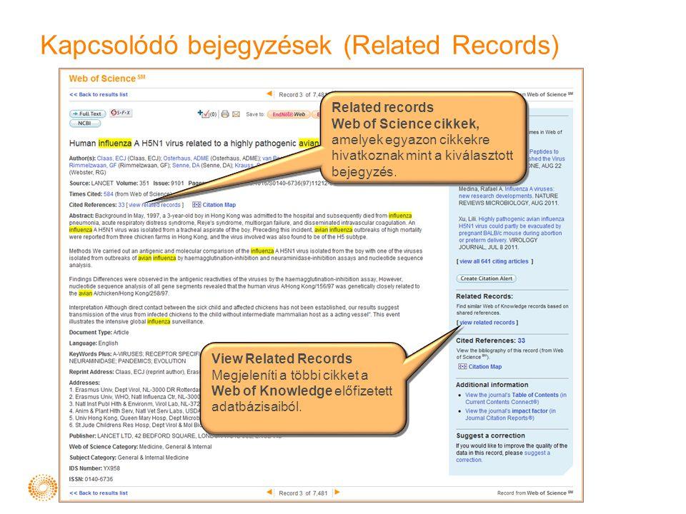 Kapcsolódó bejegyzések (Related Records) Related records Web of Science cikkek, amelyek egyazon cikkekre hivatkoznak mint a kiválasztott bejegyzés. Re