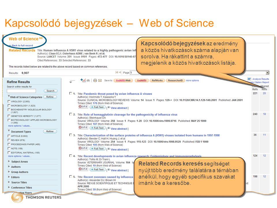 Kapcsolódó bejegyzések – Web of Science Related Records keresés segítséget nyújt több eredmény találatára a témában anélkül, hogy egyéb specifikus szavakat irnánk be a keresőbe.