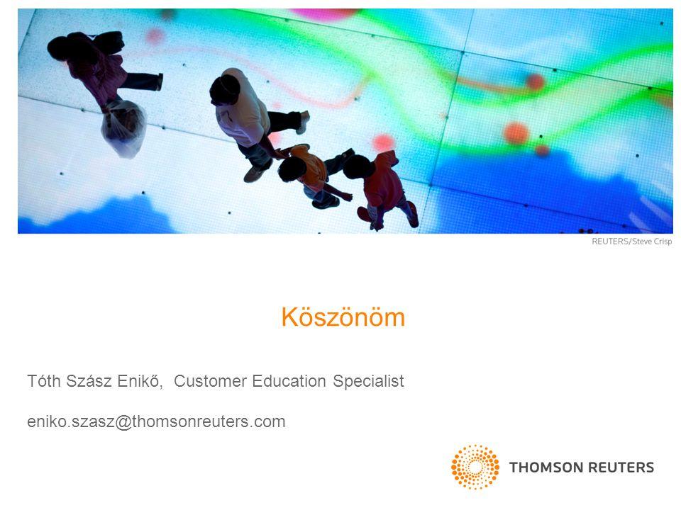 Köszönöm Tóth Szász Enikő, Customer Education Specialist eniko.szasz@thomsonreuters.com