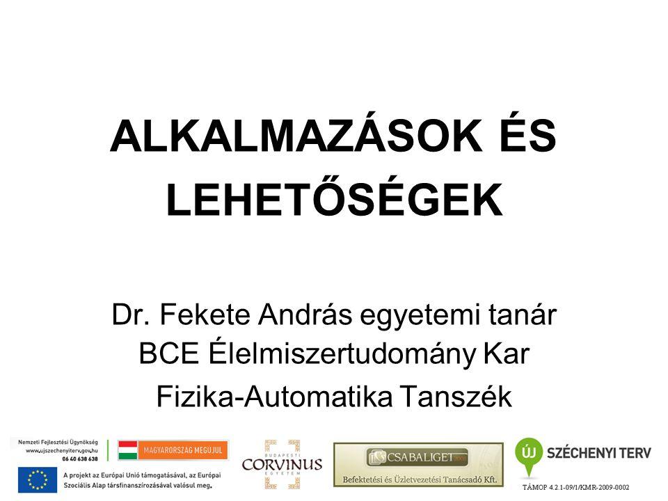 ALKALMAZÁSOK ÉS LEHETŐSÉGEK Dr.