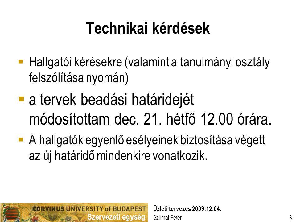 Szervezeti egység Szirmai Péter Üzleti tervezés 2009.12.04.
