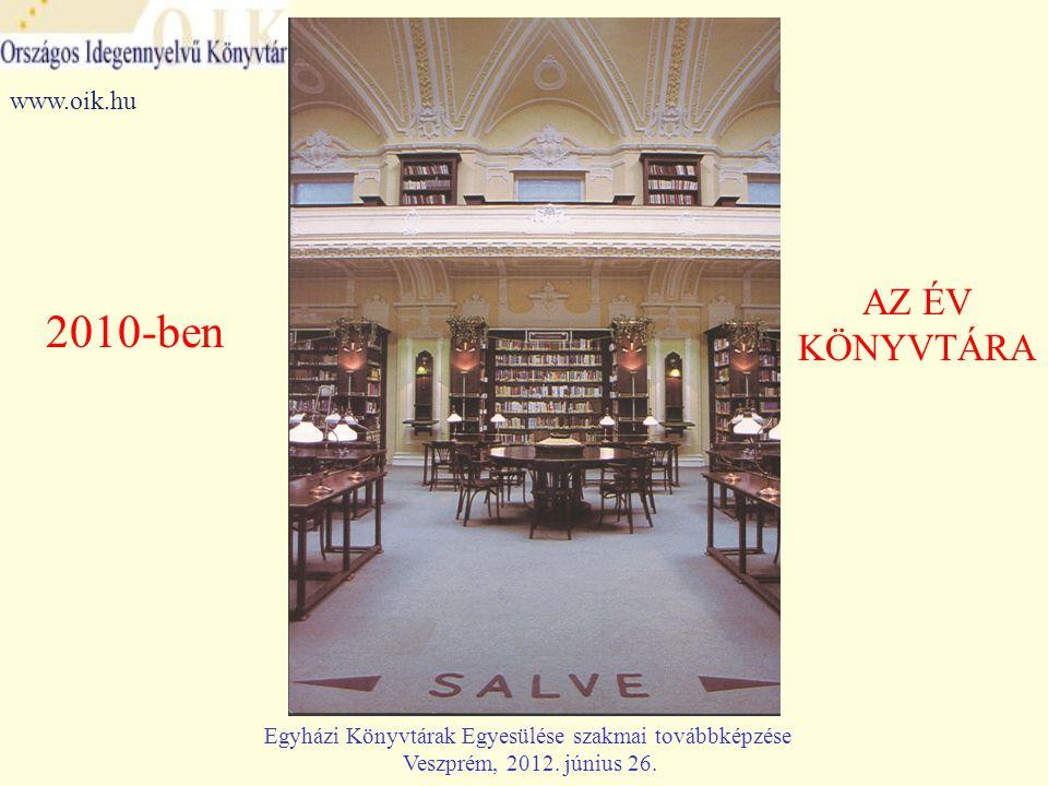 2010-ben AZ ÉV KÖNYVTÁRA www.oik.hu Egyházi Könyvtárak Egyesülése szakmai továbbképzése Veszprém, 2012.