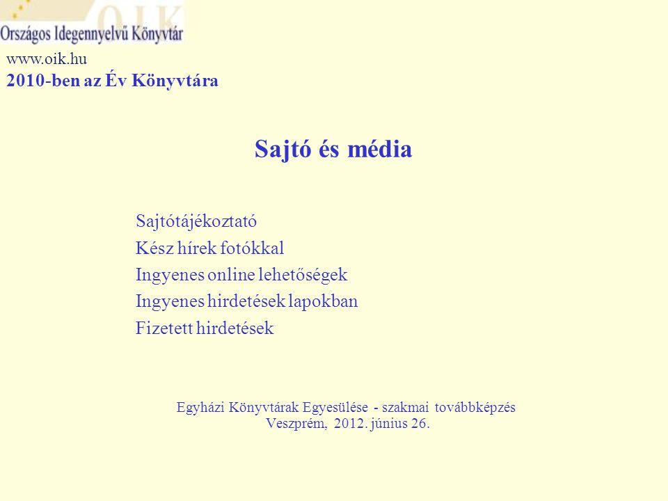 Sajtó és média Sajtótájékoztató Kész hírek fotókkal Ingyenes online lehetőségek Ingyenes hirdetések lapokban Fizetett hirdetések Egyházi Könyvtárak Egyesülése - szakmai továbbképzés Veszprém, 2012.