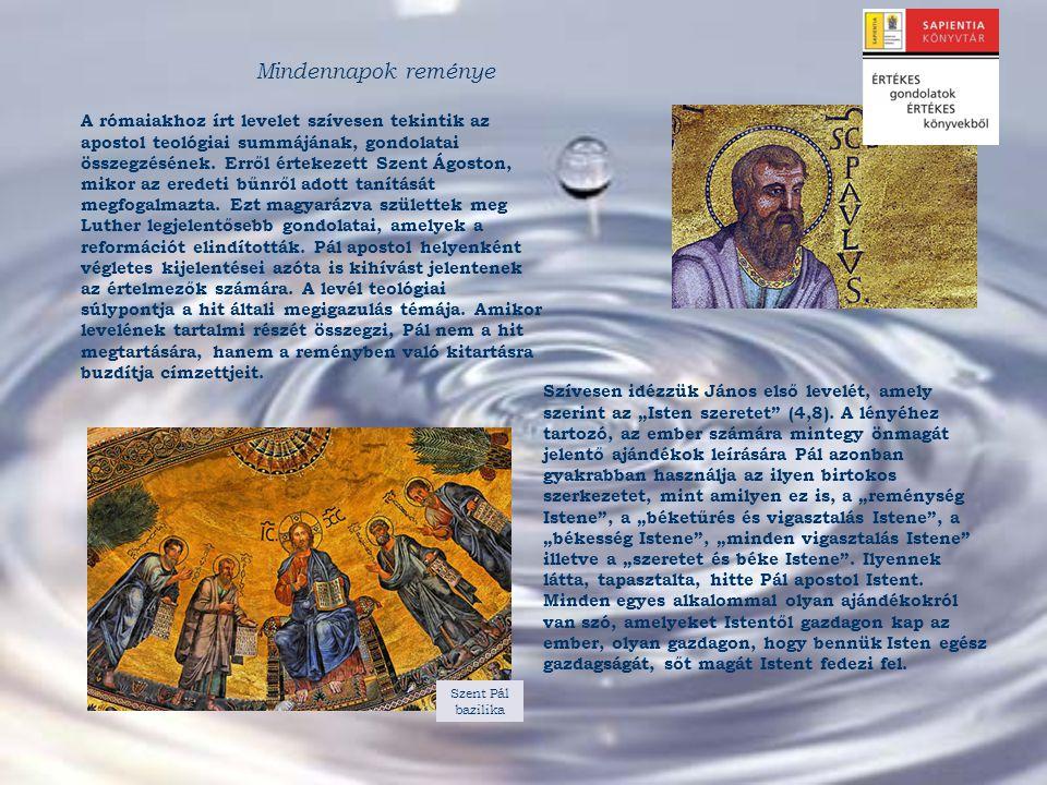 """Szívesen idézzük János első levelét, amely szerint az """"Isten szeretet"""" (4,8). A lényéhez tartozó, az ember számára mintegy önmagát jelentő ajándékok l"""