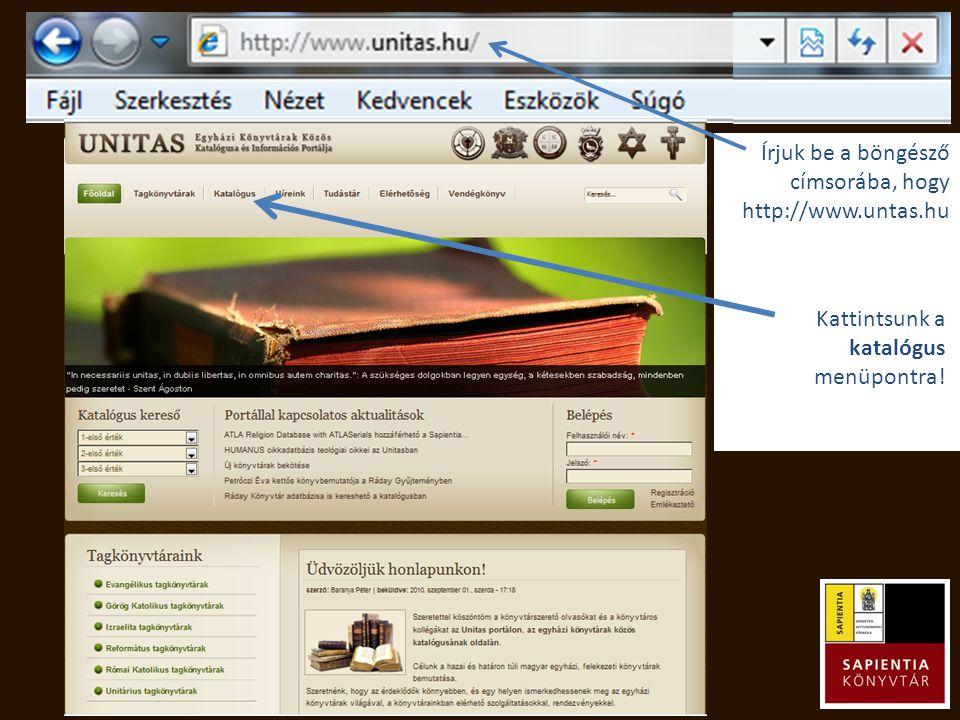 Írjuk be a böngésző címsorába, hogy http://www.untas.hu Kattintsunk a katalógus menüpontra!