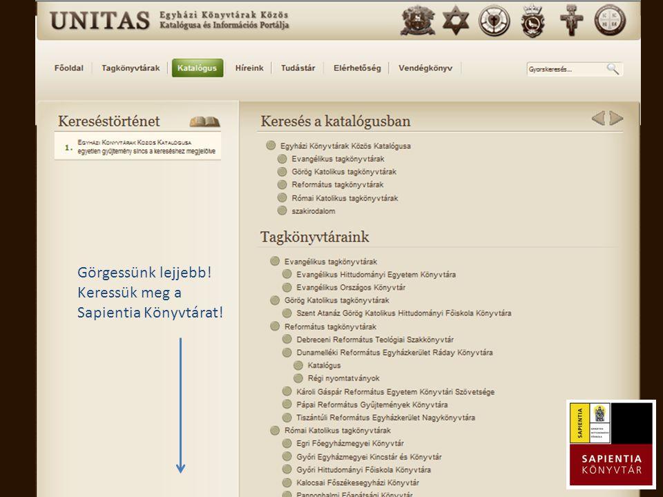 Görgessünk lejjebb! Keressük meg a Sapientia Könyvtárat!