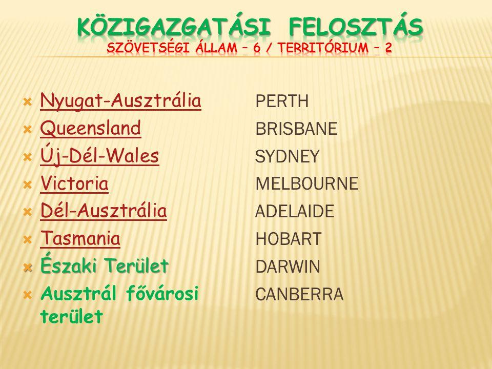 Nyugat-Ausztrália Nyugat-Ausztrália  Queensland Queensland  Új-Dél-Wales Új-Dél-Wales  Victoria Victoria  Dél-Ausztrália Dél-Ausztrália  Tasman