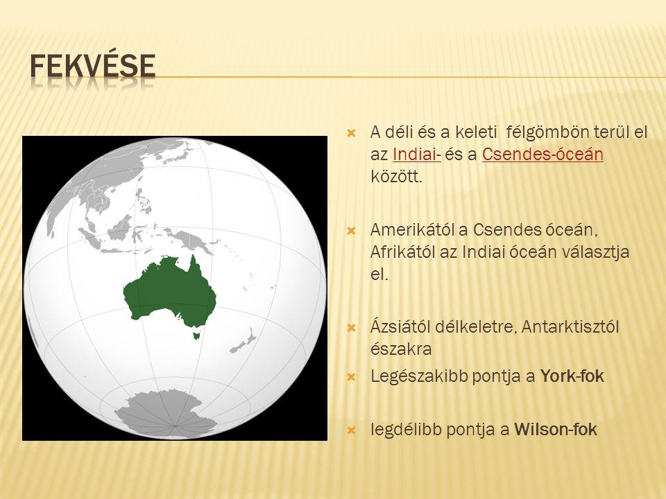 Jelentős félszigetei:  York-félsziget  Arnhem föld Jelentős tengeröblök:  Carpentaria - öböl  Nagy ausztrál – öböl jelentős szigetek: Tasmania Kókusz szigetek Karácsony szigetek