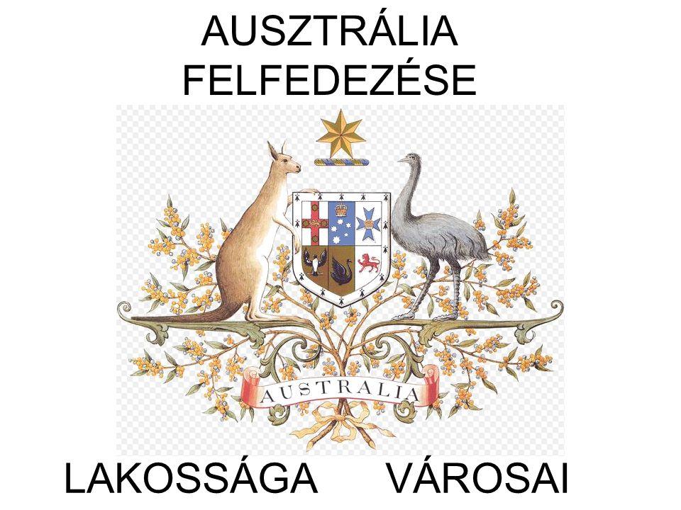 AUSZTRÁLIA FELFEDEZÉSE LAKOSSÁGA VÁROSAI