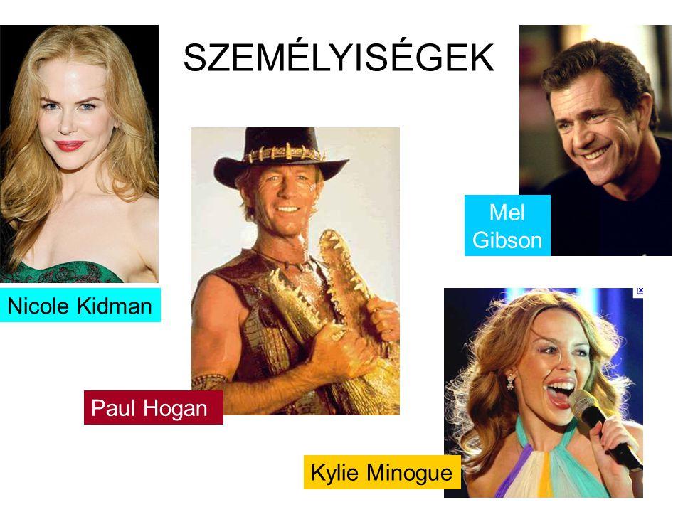 Paul Hogan Nicole Kidman Mel Gibson SZEMÉLYISÉGEK Kylie Minogue