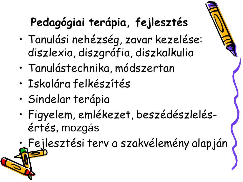 Pedagógiai terápia, fejlesztés Tanulási nehézség, zavar kezelése: diszlexia, diszgráfia, diszkalkulia Tanulástechnika, módszertan Iskolára felkészítés