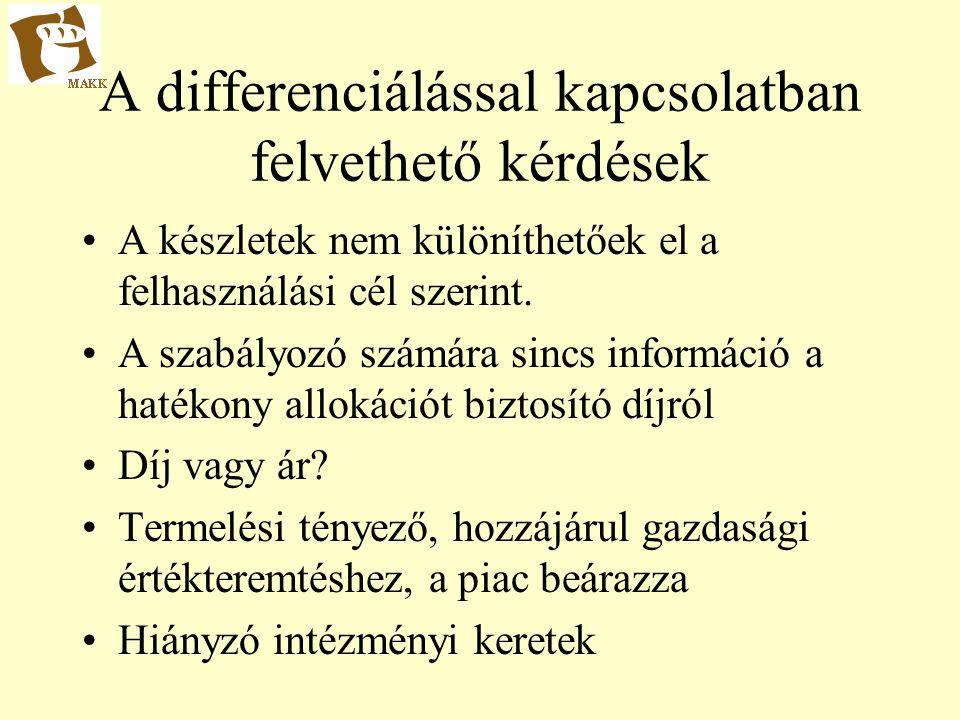 A differenciálással kapcsolatban felvethető kérdések A készletek nem különíthetőek el a felhasználási cél szerint.