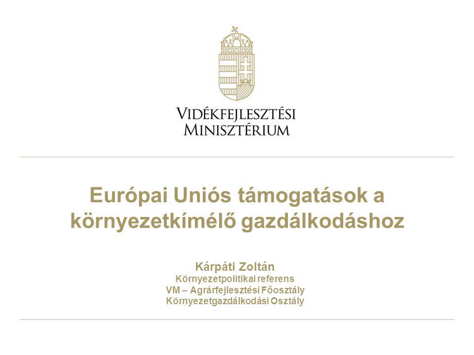 2 Érinteni kívánt témakörök  A természeti értékek és erőforrások helyzete  A környezetkímélő gazdálkodáshoz leginkább kapcsolódó Európai Uniós támogatások